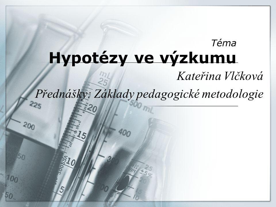 Téma Hypotézy ve výzkumu