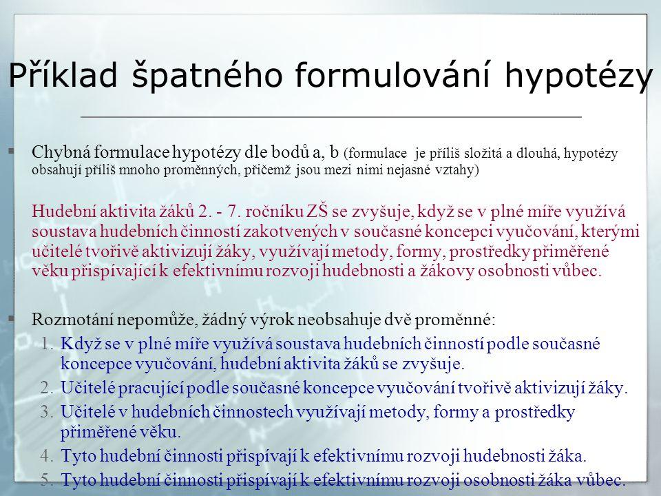 Příklad špatného formulování hypotézy