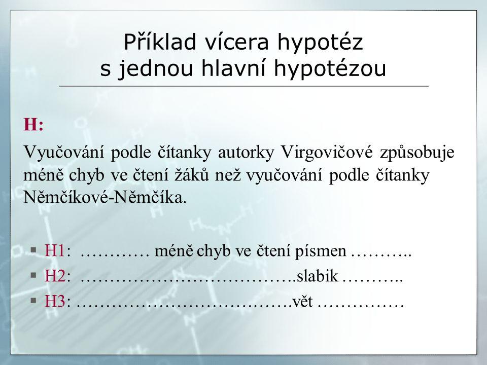 Příklad vícera hypotéz s jednou hlavní hypotézou