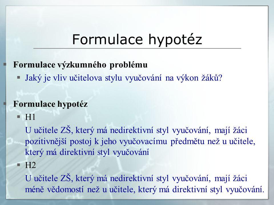 Formulace hypotéz Formulace výzkumného problému