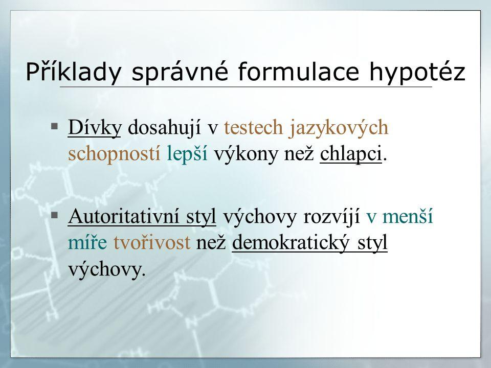 Příklady správné formulace hypotéz