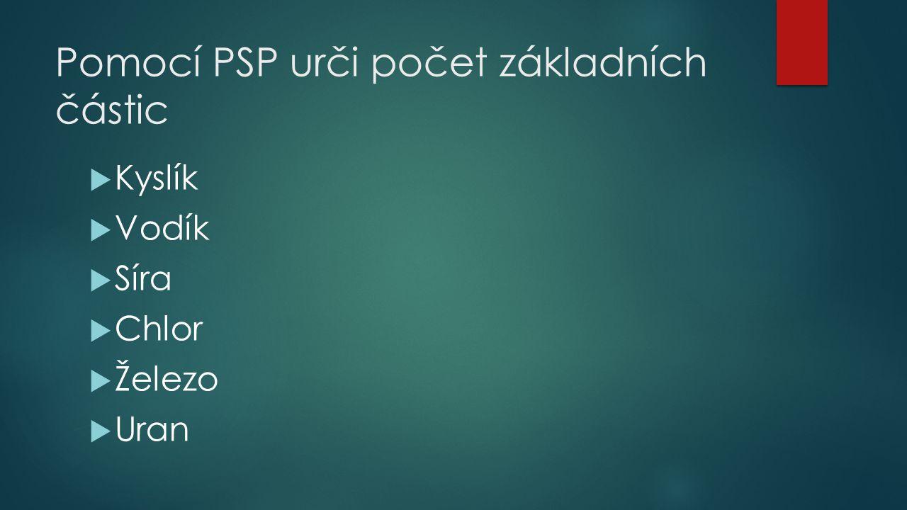 Pomocí PSP urči počet základních částic