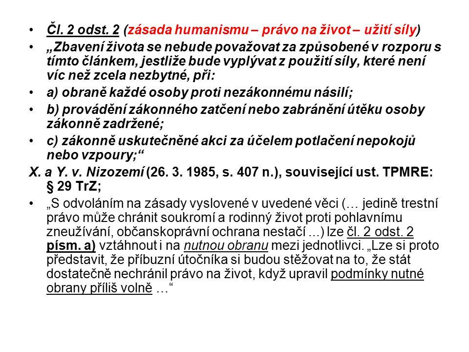 Čl. 2 odst. 2 (zásada humanismu – právo na život – užití síly)