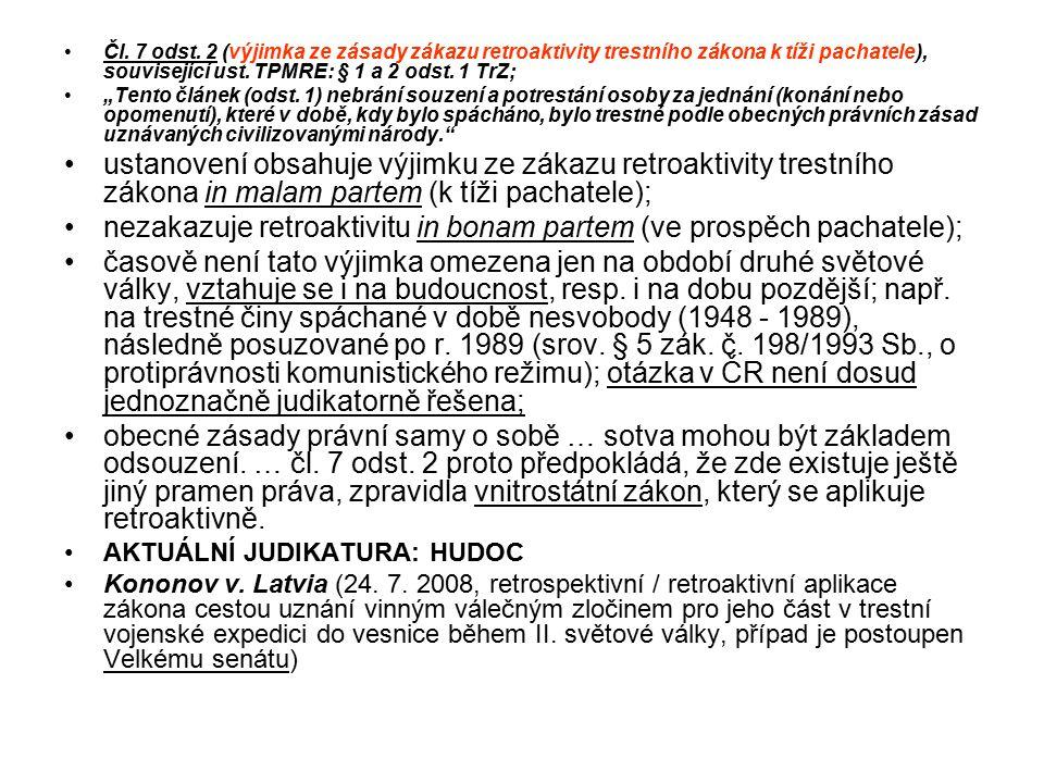 nezakazuje retroaktivitu in bonam partem (ve prospěch pachatele);