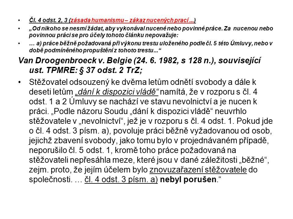 Čl. 4 odst. 2, 3 (zásada humanismu – zákaz nucených prací ...)