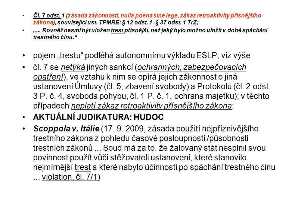"""pojem """"trestu podléhá autonomnímu výkladu ESLP; viz výše"""