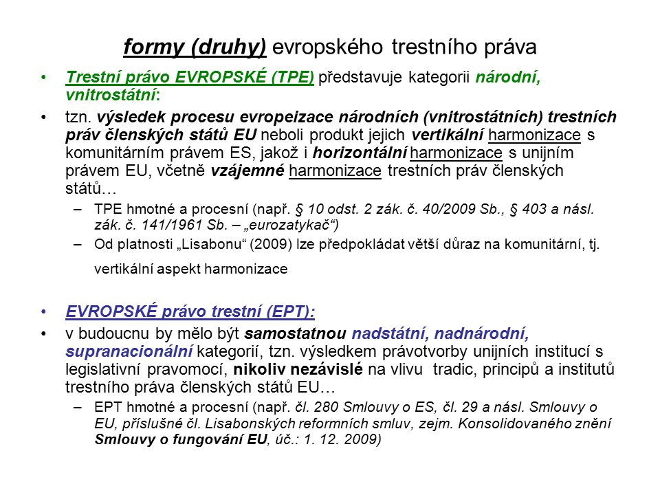 formy (druhy) evropského trestního práva
