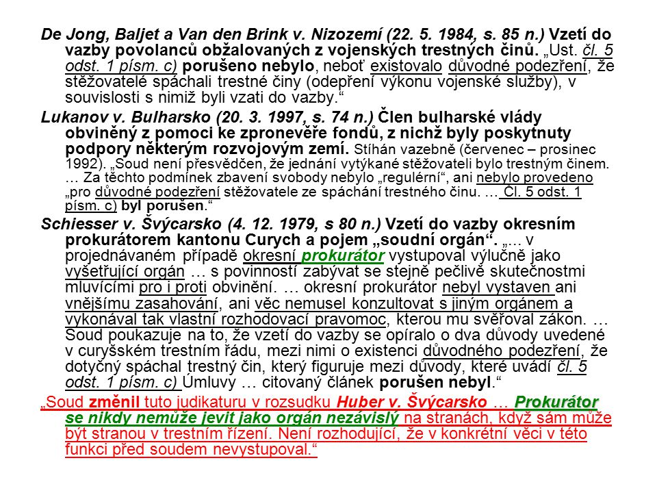 De Jong, Baljet a Van den Brink v. Nizozemí (22. 5. 1984, s. 85 n