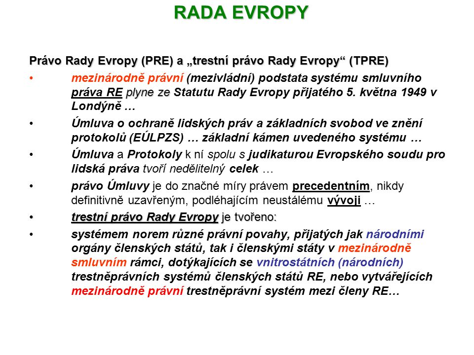 """RADA EVROPY Právo Rady Evropy (PRE) a """"trestní právo Rady Evropy (TPRE)"""