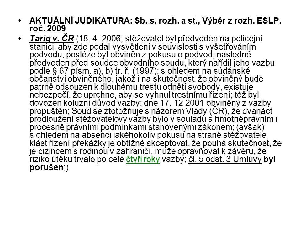 AKTUÁLNÍ JUDIKATURA: Sb. s. rozh. a st., Výběr z rozh. ESLP, roč. 2009