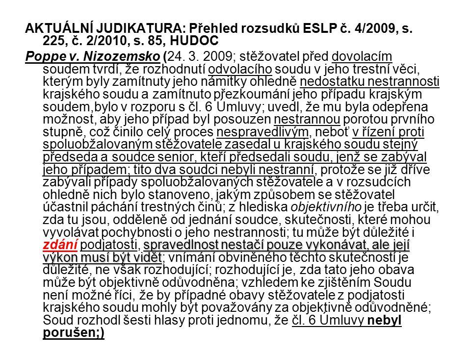 AKTUÁLNÍ JUDIKATURA: Přehled rozsudků ESLP č. 4/2009, s. 225, č