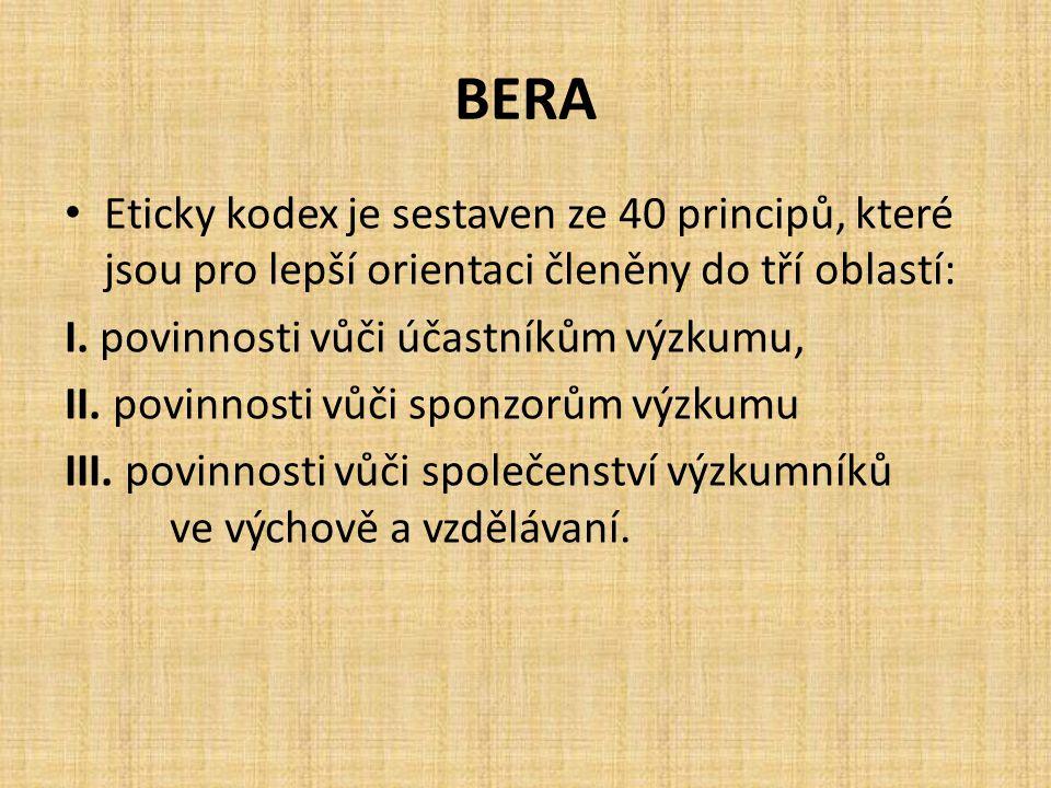 BERA Eticky kodex je sestaven ze 40 principů, které jsou pro lepší orientaci členěny do tří oblastí: