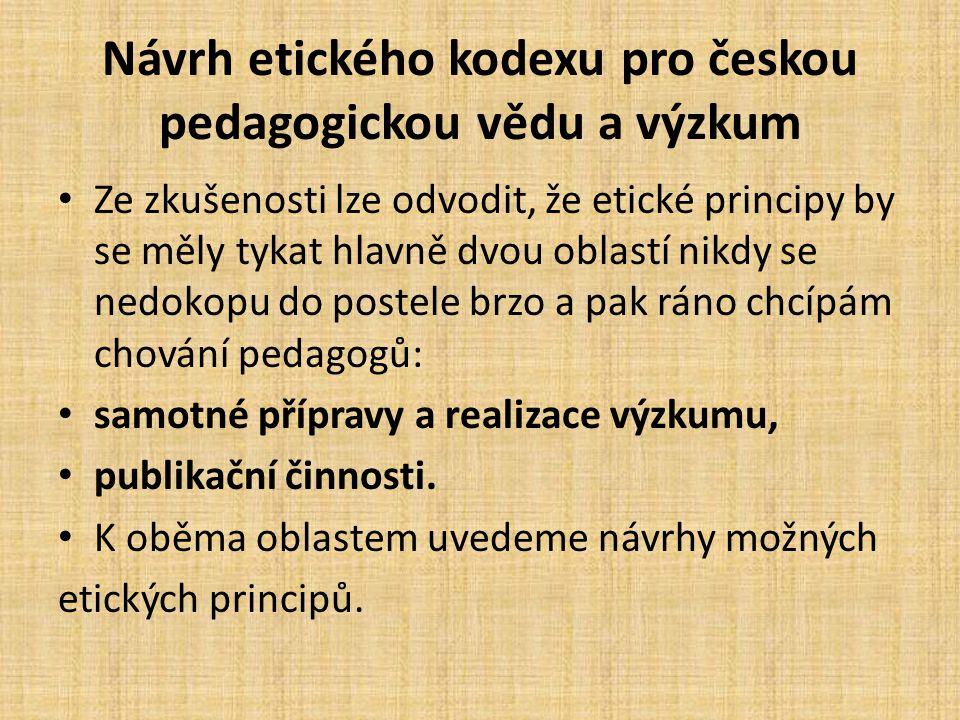 Návrh etického kodexu pro českou pedagogickou vědu a výzkum