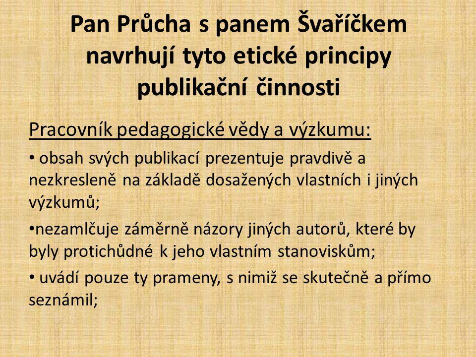 Pan Průcha s panem Švaříčkem navrhují tyto etické principy publikační činnosti