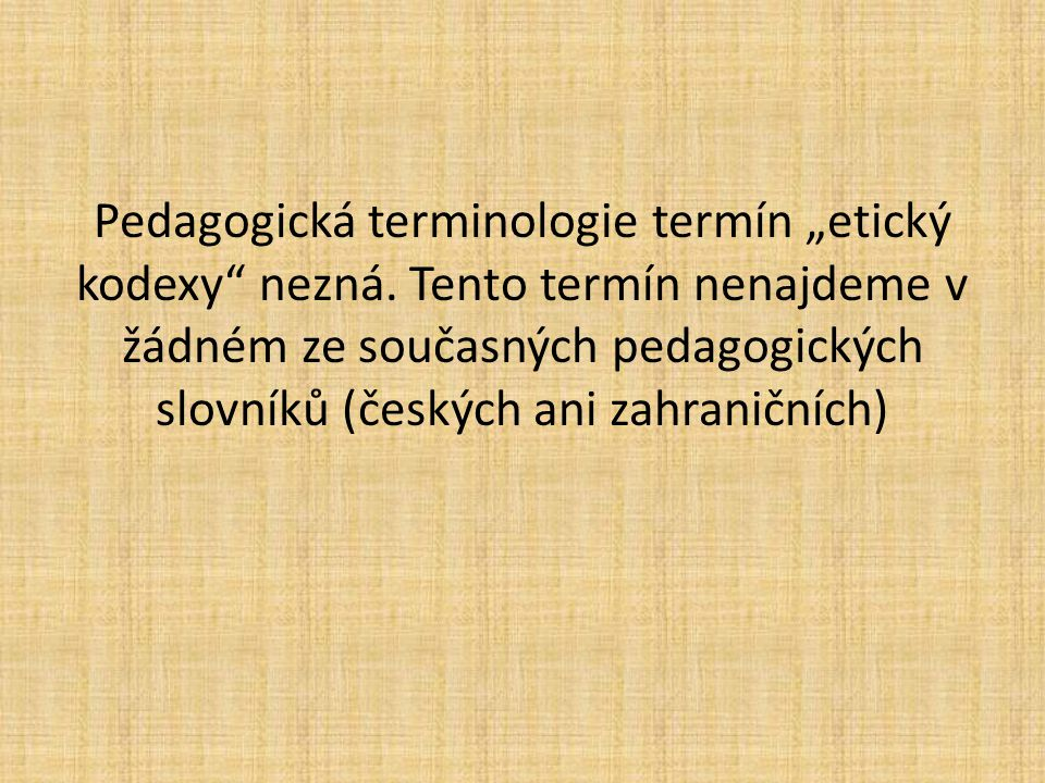 """Pedagogická terminologie termín """"etický kodexy nezná"""