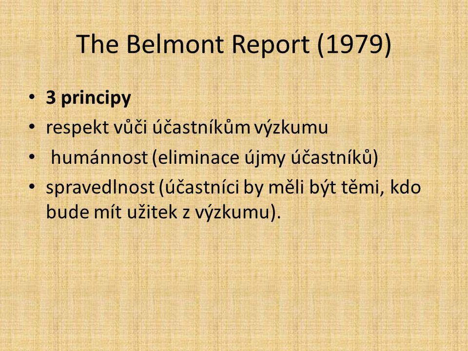 The Belmont Report (1979) 3 principy respekt vůči účastníkům výzkumu