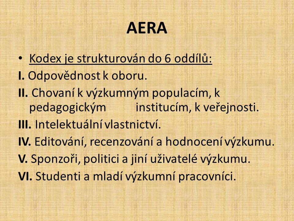AERA Kodex je strukturován do 6 oddílů: I. Odpovědnost k oboru.