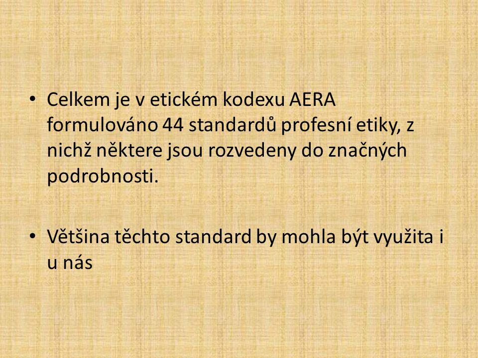 Celkem je v etickém kodexu AERA formulováno 44 standardů profesní etiky, z nichž některe jsou rozvedeny do značných podrobnosti.