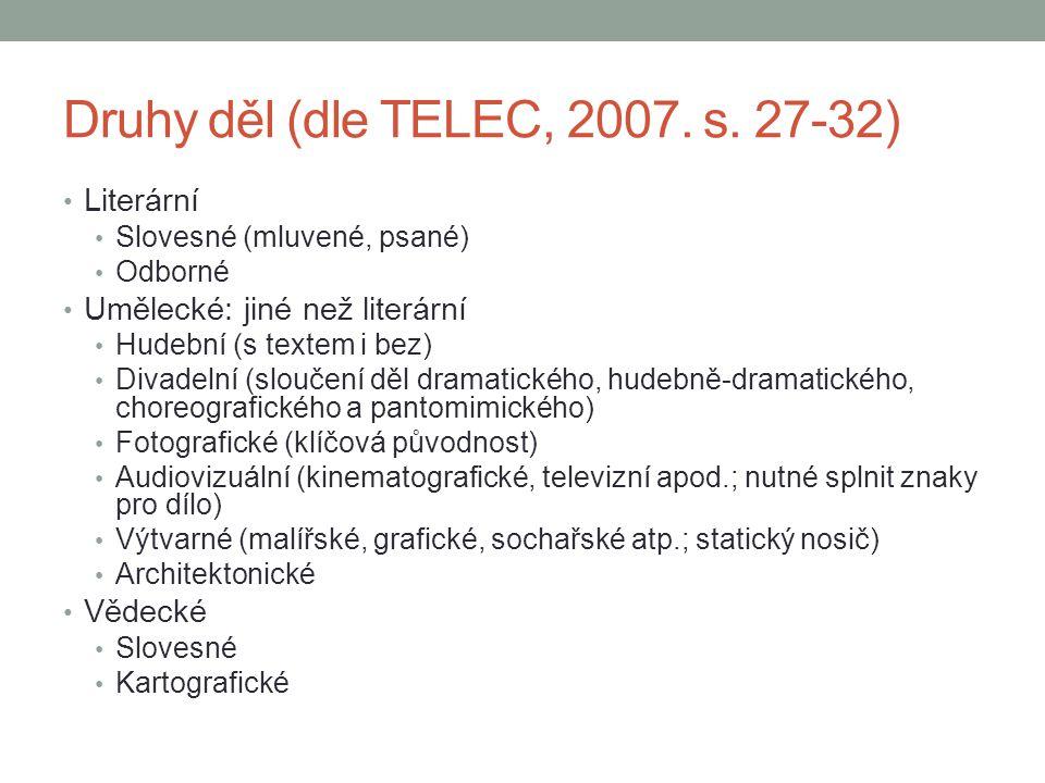 Druhy děl (dle TELEC, 2007. s. 27-32)