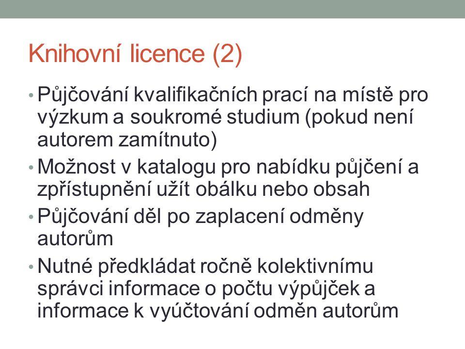 Knihovní licence (2) Půjčování kvalifikačních prací na místě pro výzkum a soukromé studium (pokud není autorem zamítnuto)