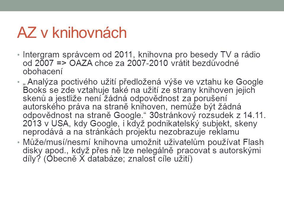 AZ v knihovnách Intergram správcem od 2011, knihovna pro besedy TV a rádio od 2007 => OAZA chce za 2007-2010 vrátit bezdůvodné obohacení.