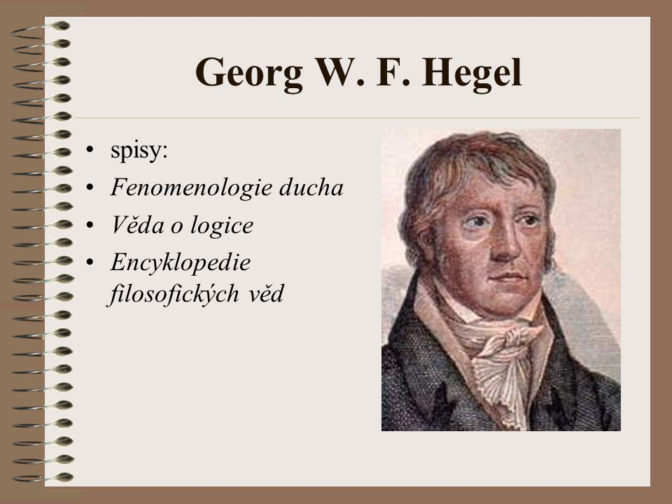 Georg W. F. Hegel spisy: Fenomenologie ducha Věda o logice