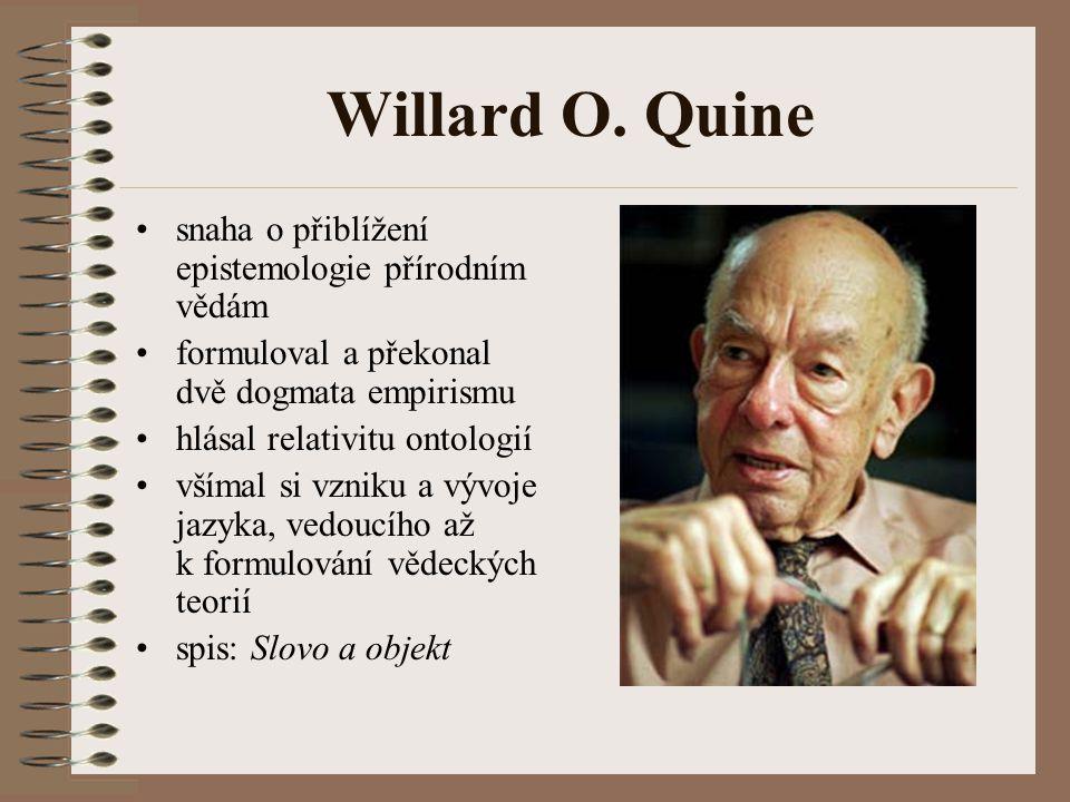 Willard O. Quine snaha o přiblížení epistemologie přírodním vědám