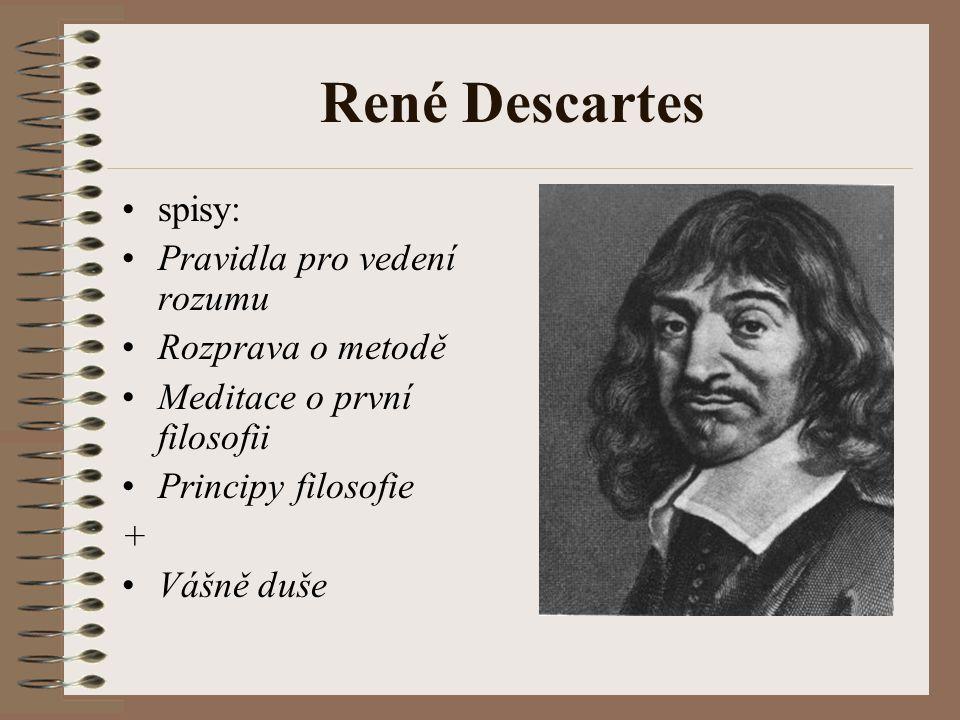 René Descartes spisy: Pravidla pro vedení rozumu Rozprava o metodě