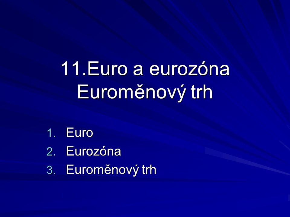 11.Euro a eurozóna Euroměnový trh