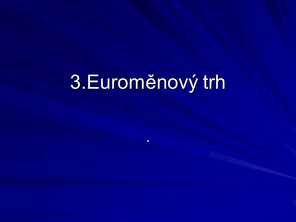 3.Euroměnový trh .