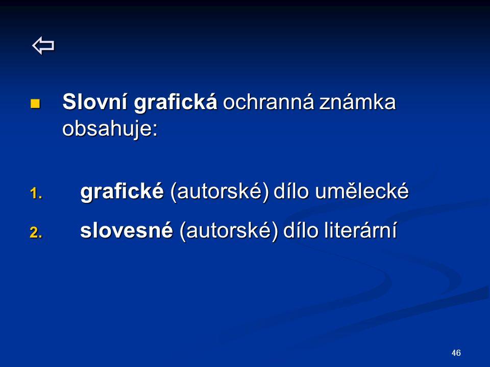  Slovní grafická ochranná známka obsahuje: