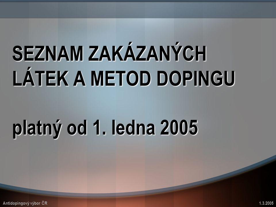 SEZNAM ZAKÁZANÝCH LÁTEK A METOD DOPINGU platný od 1. ledna 2005