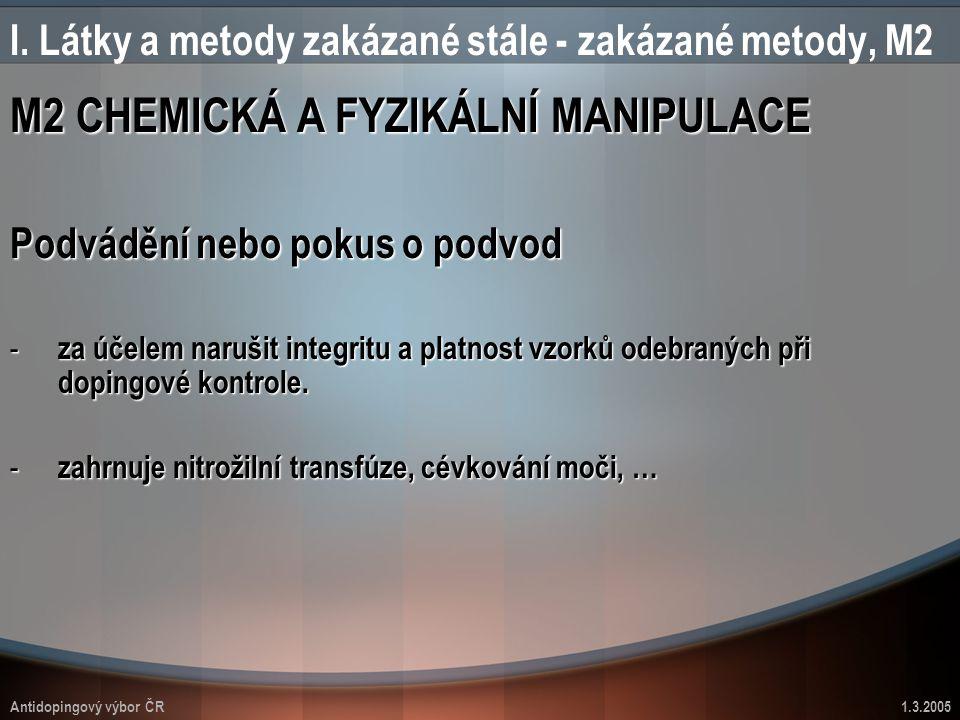 I. Látky a metody zakázané stále - zakázané metody, M2