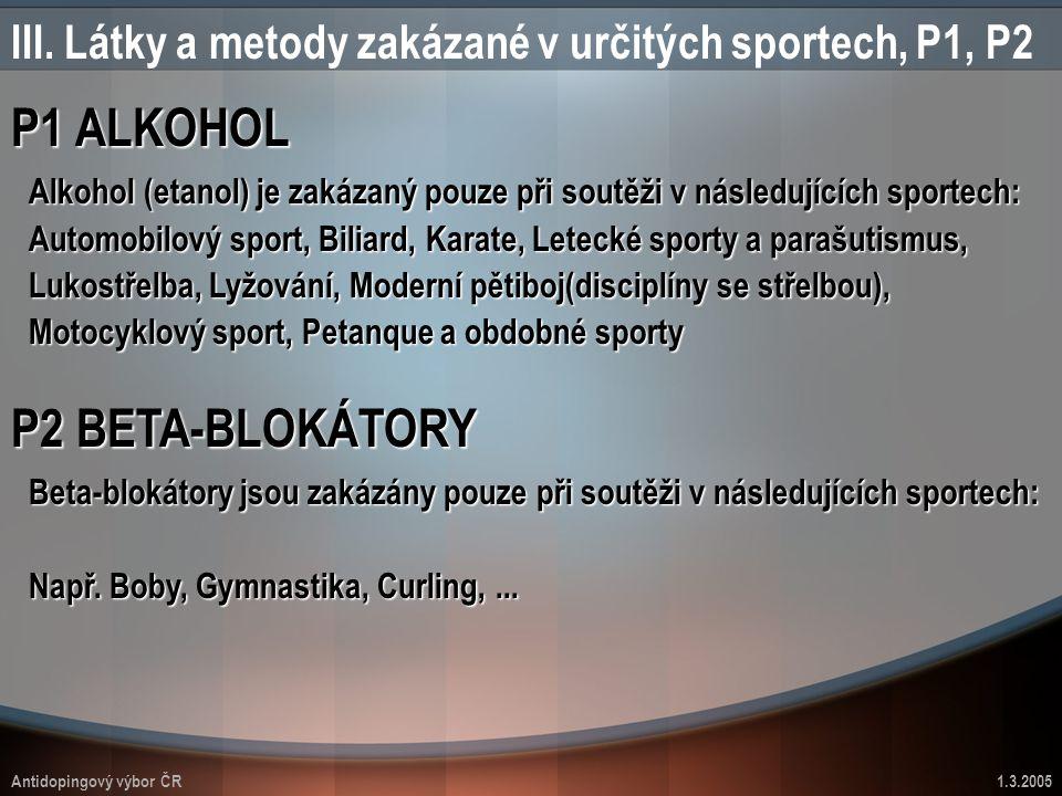 III. Látky a metody zakázané v určitých sportech, P1, P2