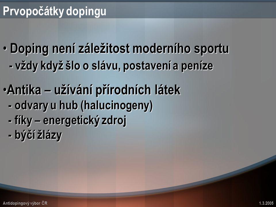 Prvopočátky dopingu Doping není záležitost moderního sportu - vždy když šlo o slávu, postavení a peníze.