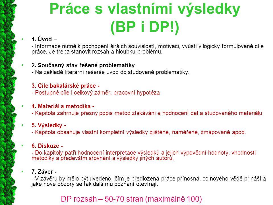 Práce s vlastními výsledky (BP i DP!)
