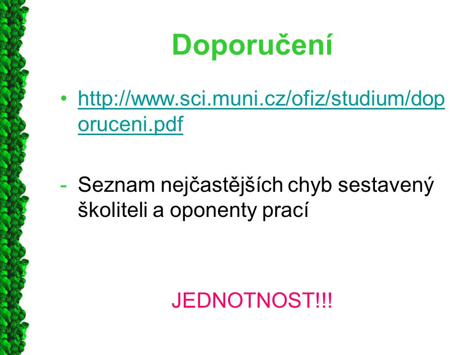 Doporučení http://www.sci.muni.cz/ofiz/studium/doporuceni.pdf