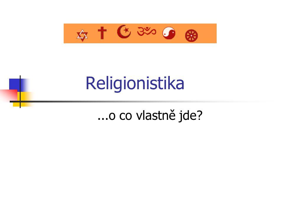 Religionistika ...o co vlastně jde
