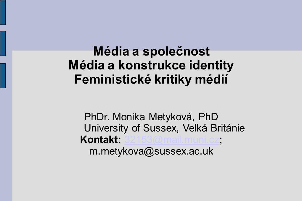 Média a konstrukce identity Feministické kritiky médií