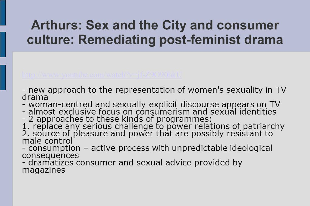 Arthurs: Sex and the City and consumer culture: Remediating post-feminist drama