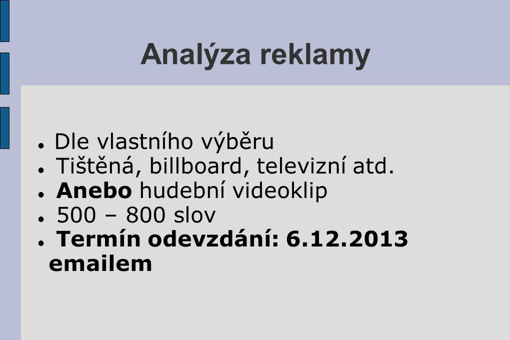 Analýza reklamy Dle vlastního výběru