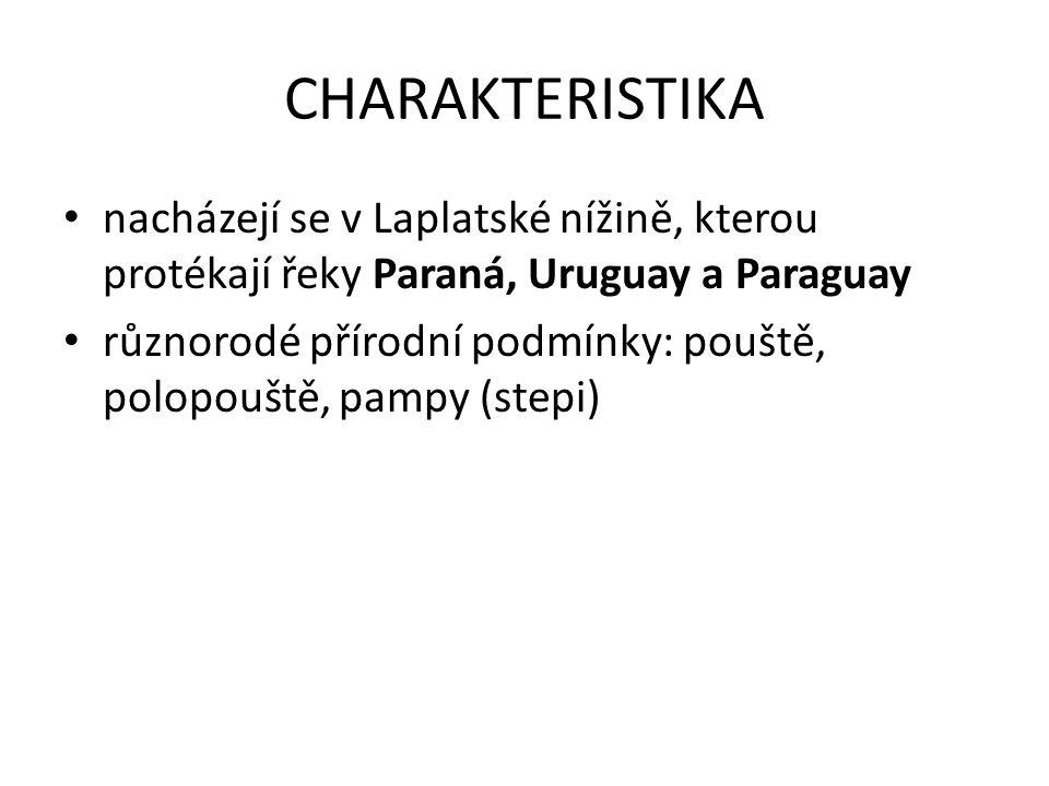 CHARAKTERISTIKA nacházejí se v Laplatské nížině, kterou protékají řeky Paraná, Uruguay a Paraguay.