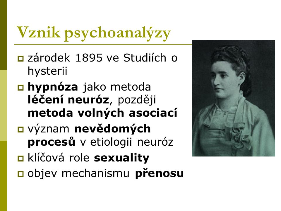Vznik psychoanalýzy zárodek 1895 ve Studiích o hysterii