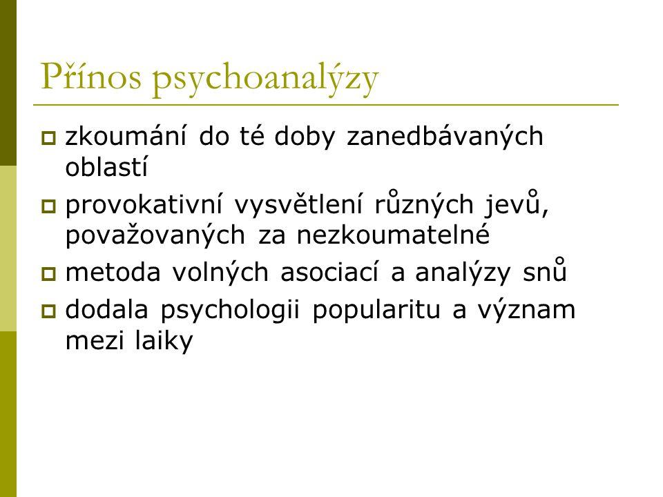 Přínos psychoanalýzy zkoumání do té doby zanedbávaných oblastí