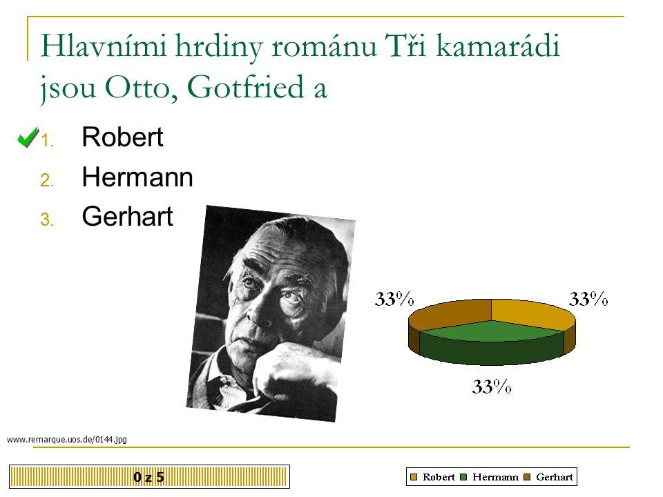 Hlavními hrdiny románu Tři kamarádi jsou Otto, Gotfried a