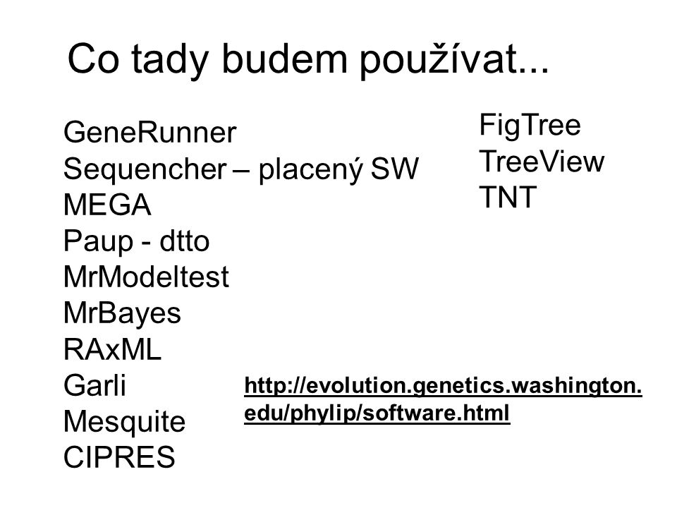 Co tady budem používat... FigTree GeneRunner TreeView