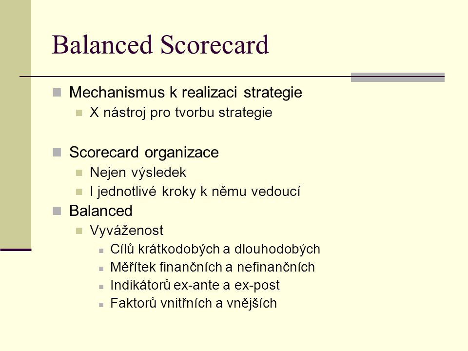 Balanced Scorecard Mechanismus k realizaci strategie