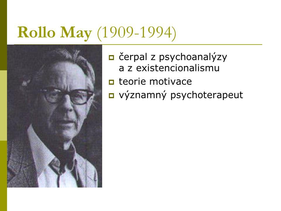 Rollo May (1909-1994) čerpal z psychoanalýzy a z existencionalismu