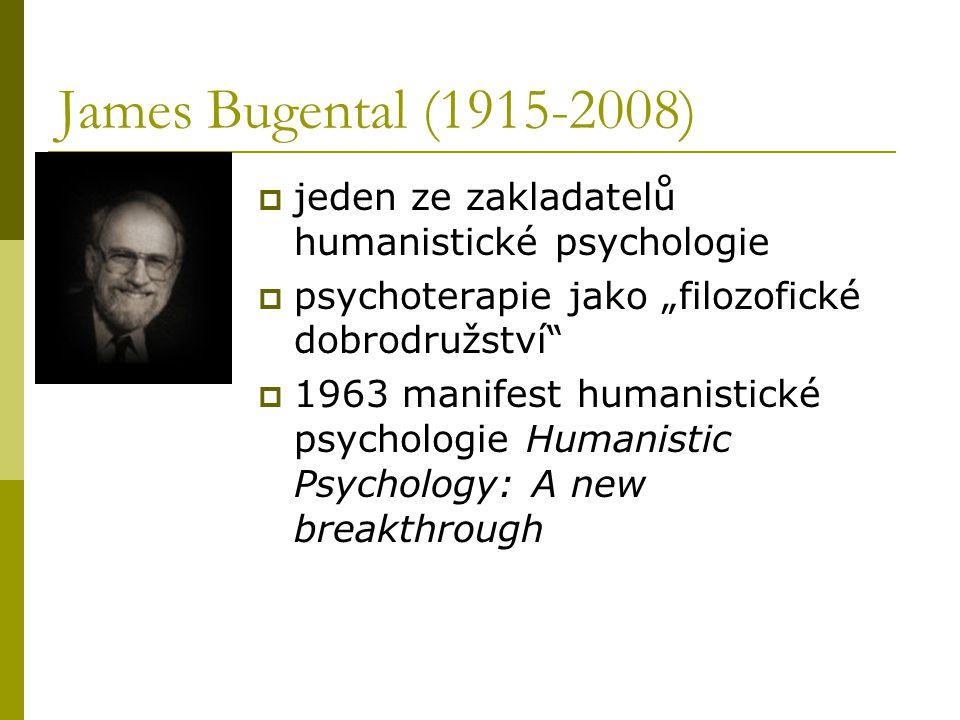 """James Bugental (1915-2008) jeden ze zakladatelů humanistické psychologie. psychoterapie jako """"filozofické dobrodružství"""