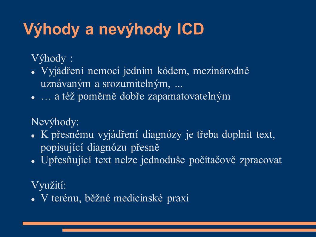 Výhody a nevýhody ICD Výhody :